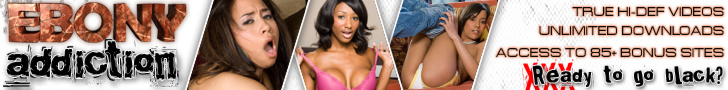 Click Here Now for Instant Access to Ebony Addiction!