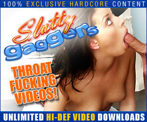 Click Here Now for Instant Access to Slutty Gaggers!